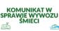 Komunikat w sprawie organizacji i harmonogramu wywozu odpadów od mieszkańców Nowej Białej w Gminie Nowy Targ