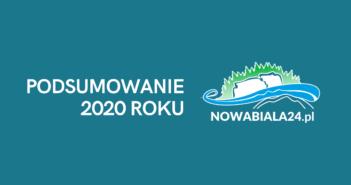 Podsumowanie 2020 roku w serwisie nowabiala24.pl