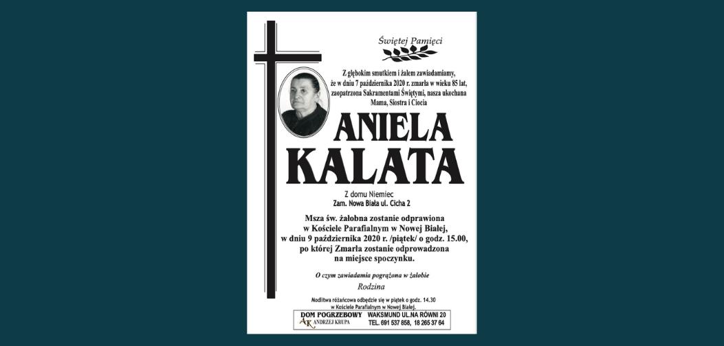 W dniu 7 października zmarła w wieku 85 lat Aniela Kalata z domu Niemiec, z ulicy Cichej w Nowej Białej. Pogrzeb 9 października o godz. 15.