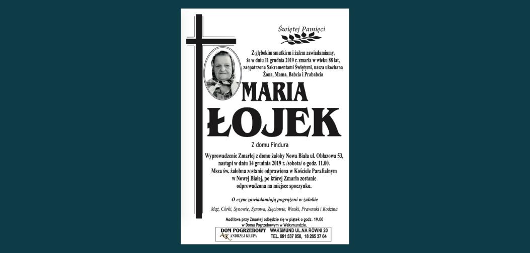 W dniu 11 grudnia 2019 roku zmarła w wieku 88 lat Maria Łojek z domu Findura, z ulicy Obłazowej w Nowej Białej. Pogrzeb 14 grudnia o godz. 11.
