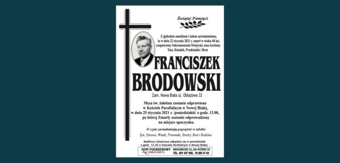 W dniu 22 stycznia zmarł w wieku 84 lat Franciszek Brodowski z ulicy Obłazowej w Nowej Białej. Pogrzeb 25 stycznia o godz. 13.